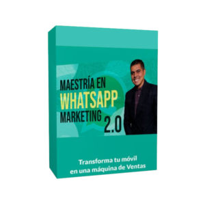 Curso Maestria En Whatsapp Marketing 2.0 - Pablo Delgadillo
